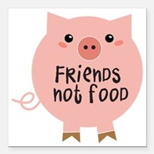 """friends not food Square Car Magnet 3"""" x 3"""""""
