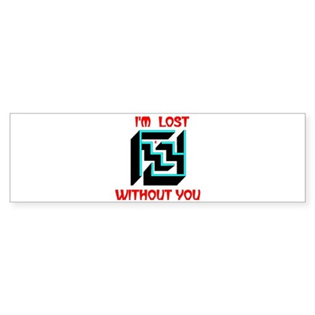 LOST WITHOUT YOU Bumper Sticker