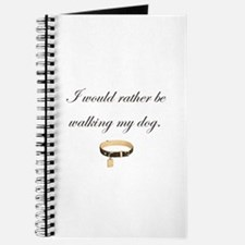 I would rather be...dog. Journal