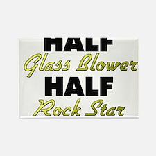 Half Glass Blower Half Rock Star Magnets