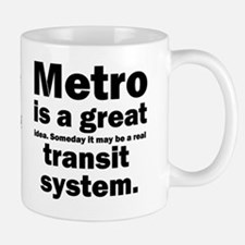 Metro is a great... Small Small Mug