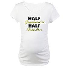 Half Geophysicist Half Rock Star Shirt