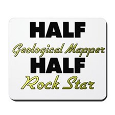 Half Geological Mapper Half Rock Star Mousepad