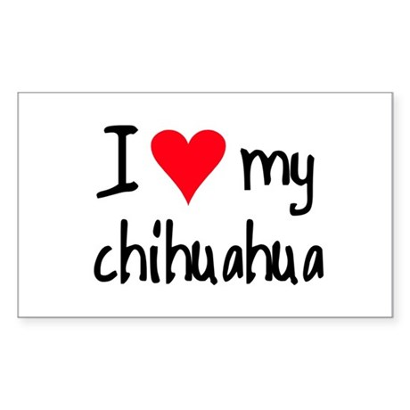 I LOVE MY Chihuahua Sticker (Rectangle)