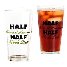 Half General Manager Half Rock Star Drinking Glass