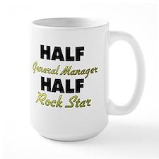 Half General Manager Half Rock Star Mugs