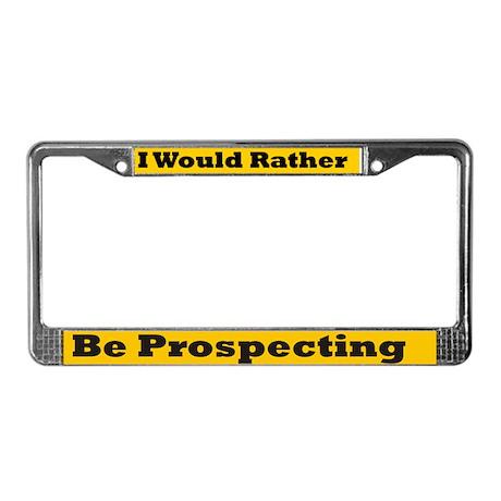 Prospecting License Plate Frame