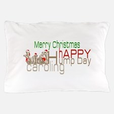Happy Hump Day Caroling Pillow Case