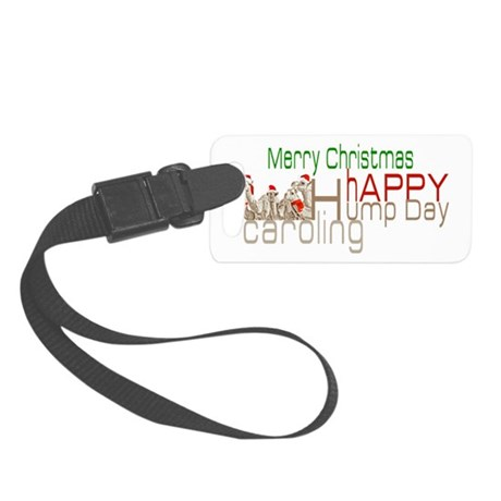 Happy Hump Day Caroling Luggage Tag
