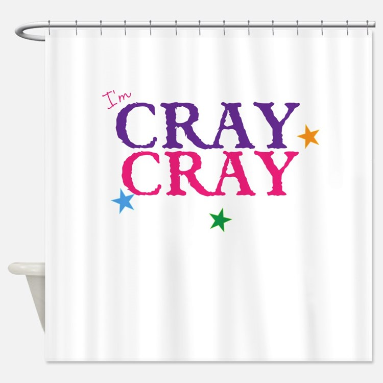 cray cray Shower Curtain