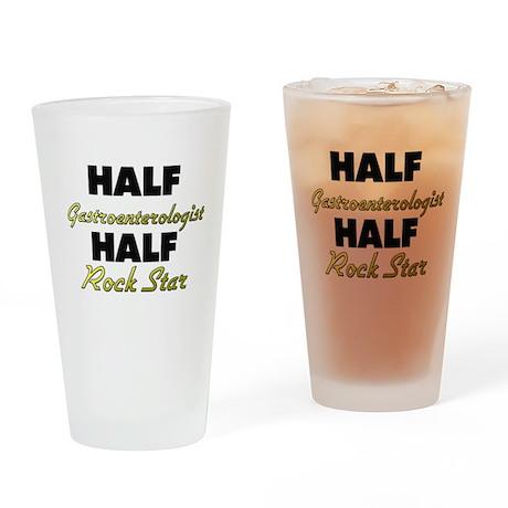 Half Gastroenterologist Half Rock Star Drinking Gl