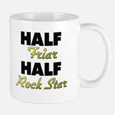 Half Friar Half Rock Star Mugs