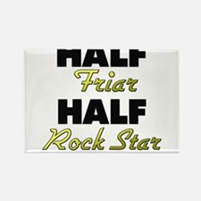 Half Friar Half Rock Star Magnets