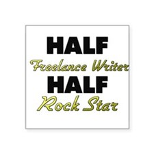 Half Freelance Writer Half Rock Star Sticker