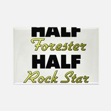 Half Forester Half Rock Star Magnets