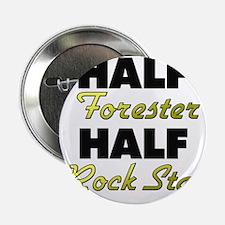 """Half Forester Half Rock Star 2.25"""" Button"""