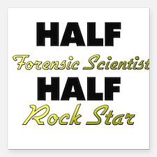 Half Forensic Scientist Half Rock Star Square Car