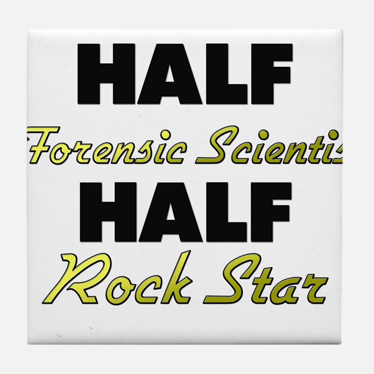 Half Forensic Scientist Half Rock Star Tile Coaste