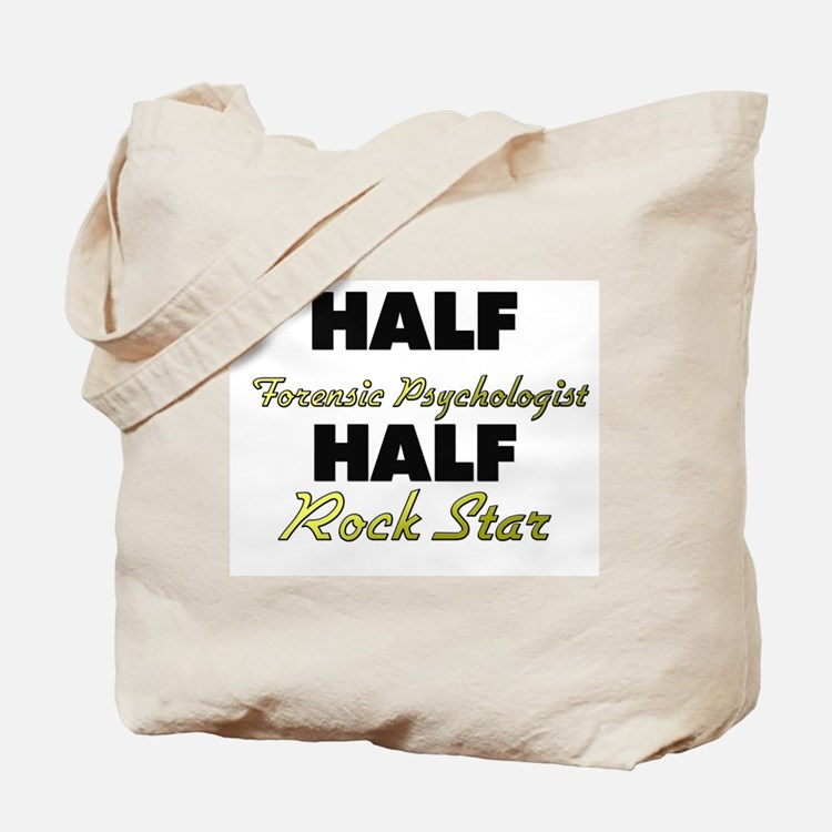 Half Forensic Psychologist Half Rock Star Tote Bag