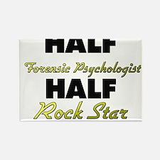 Half Forensic Psychologist Half Rock Star Magnets