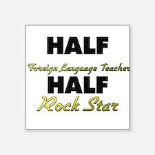 Half Foreign Language Teacher Half Rock Star Stick