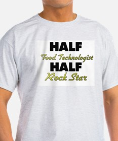 Half Food Technologist Half Rock Star T-Shirt