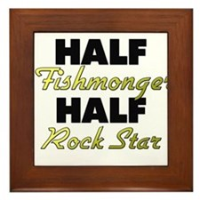 Half Fishmonger Half Rock Star Framed Tile