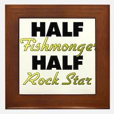 Half Fishmonger Half Rock Star Framed Tile