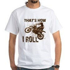Motorcycle, that's how I roll. Shirt