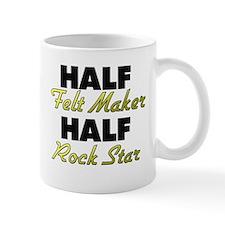Half Felt Maker Half Rock Star Mugs