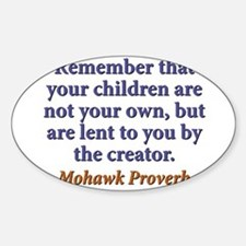 Remember That Your Children Sticker (Oval)