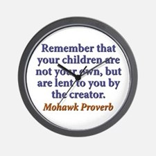 Remember That Your Children Wall Clock