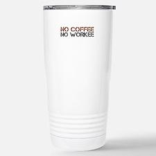 No Coffee No Workee Travel Mug