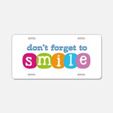 Don't forget to smile Aluminum License Plate