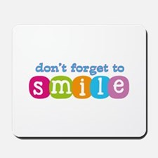 Don't forget to smile Mousepad
