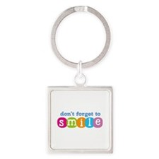 Don't forget to smile Square Keychain