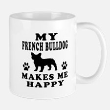 My French Bulldog makes me happy Mug
