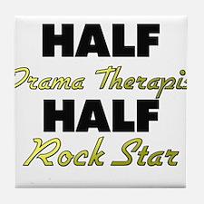 Half Drama Therapist Half Rock Star Tile Coaster