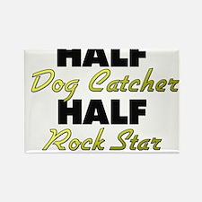 Half Dog Catcher Half Rock Star Magnets