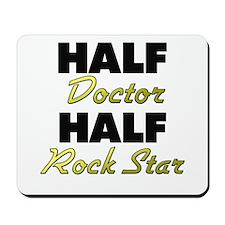Half Doctor Half Rock Star Mousepad