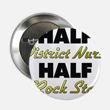 "Half District Nurse Half Rock Star 2.25"" Button"