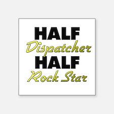 Half Dispatcher Half Rock Star Sticker