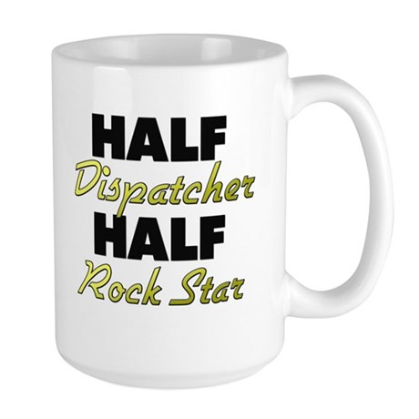 Half Dispatcher Half Rock Star Mugs