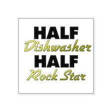 Half Dishwasher Half Rock Star Sticker