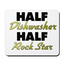 Half Dishwasher Half Rock Star Mousepad