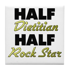 Half Dietitian Half Rock Star Tile Coaster