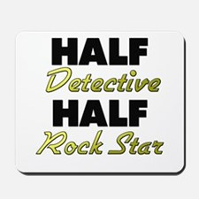Half Detective Half Rock Star Mousepad