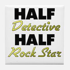 Half Detective Half Rock Star Tile Coaster