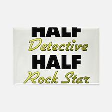 Half Detective Half Rock Star Magnets