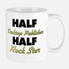 Half Desktop Publisher Half Rock Star Mugs